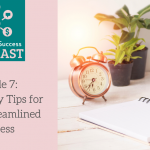 Podcast Episode 7: Productivity Tips for a More Streamlined Business