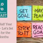 Podcast Episode 8: Half Year Resolutions